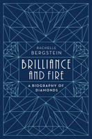 Brilliance and Fire: A Biography of...