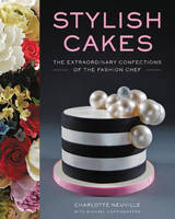 Stylish Cakes: The Extraordinary...