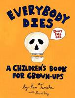 Everybody Dies: A Children's Book for...