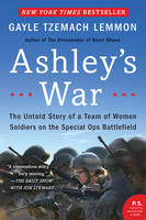 Ashley's War: The Untold Story of a...