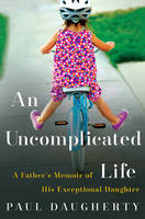 An Uncomplicated Life: A Father's...