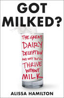 Got Milked?: The Great Dairy ...