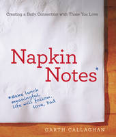 Napkin Notes: Make Lunch Meaningful,...