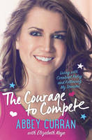 The Courage to Compete: Living with...