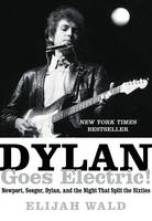 Dylan Goes Electric!: Newport, ...