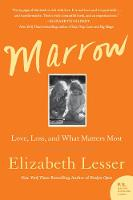 Marrow: Love, Loss, and What Matters...