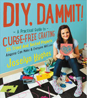 DIY, Dammit!: A Practical Guide to...