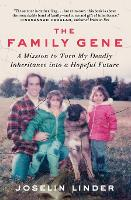 The Family Gene: A Mission to Turn My...