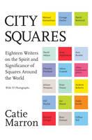 City Squares: Eighteen Writers on the...