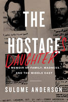 The Hostage's Daughter: A Story of...
