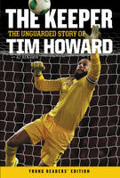 The Keeper: the Unguarded Story of ...