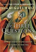 The Three Questions: How to Discover...