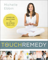 The Touch Remedy: Hands-On Solutions...