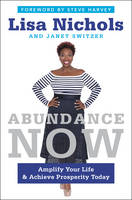 Abundance Now: Amplify Your Life &...
