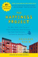 The Happiness Project: Or, Why I ...