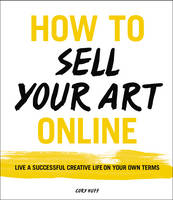 How to Sell Your Art Online: Live a...