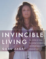Invincible Living: The Power of Yoga,...