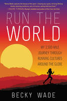 Run the World: My 3,500-Mile Journey...