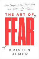 The Art of Fear: Why Conquering Fear...