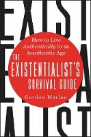 The Existentialist's Survival Guide:...