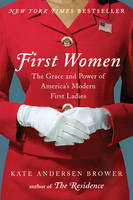 First Women: The Grace and Power of...