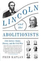 Lincoln and the Abolitionists: John...