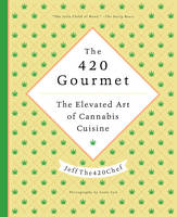 The 420 Gourmet: The Elevated Art of...