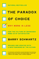 The Paradox of Choice: Why More is...