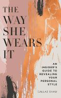 The Way She Wears it: The Ultimate...