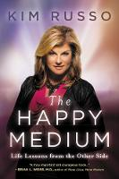 The Happy Medium: Life Lessons from...