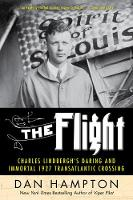 The Flight: Charles Lindbergh's ...