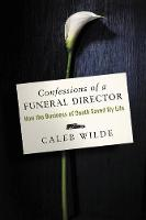 Confessions of a Funeral Director: ...