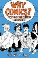 Why Comics?: From Underground to...
