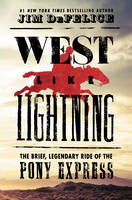 West Like Lightning: The Brief,...