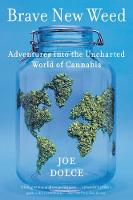 Brave New Weed: Adventures into the...