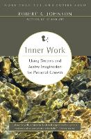Inner Work: Using Dreams and Active...