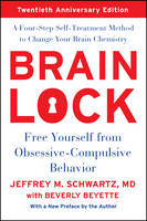 Brain Lock: Free Yourself from...