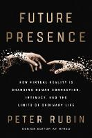 Future Presence: How Virtual Reality...