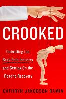 Crooked: Outwitting the Back Pain...