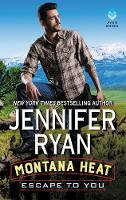 Montana Heat: Escape to You: A ...
