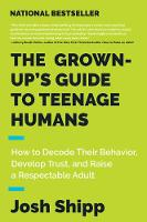 The Grown-Up's Guide to Teenage...