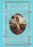 The Mermaid Handbook: An Alluring...