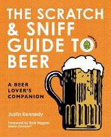 The Scratch & Sniff Guide to Beer: A...