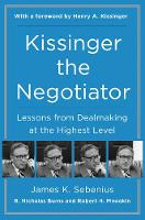 Kissinger the Negotiator: Lessons ...