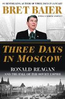 Three Days in Moscow: Ronald Reagan...