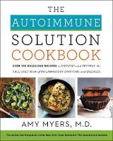 The Autoimmune Solution Cookbook: ...