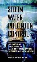 Storm Water Pollution Control: Municipal, Industrial, and Constructin NPDES Compliance