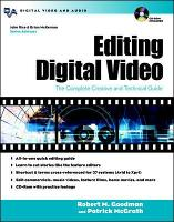 Editing Digital Video: The Complete...