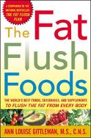 The Fat Flush Foods: The World's Best...