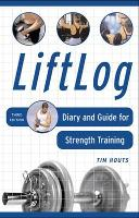Liftlog: Diary and Guide for Strength...